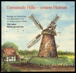 Gemeinde Hille Unsere Gemeinde 700 Jahre Mühlengeschichte Müller Mühlen Bild