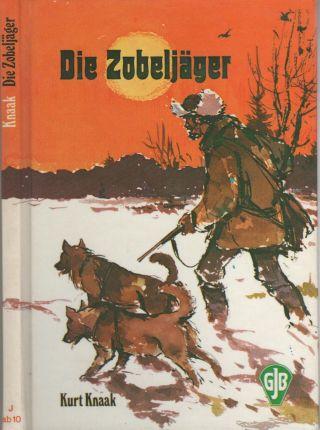 Kurt Knaak Die ZobeljÄger Jagd - Und Tiergeschichten Sibirien Fischer Verlag 1a Bild