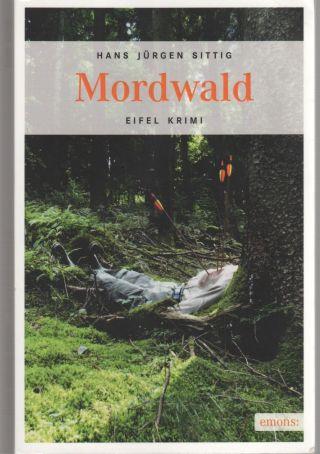 Hans Jürgen Sittig Mordwald Jägerkrimi Aus Der Eifel Spannend Bild