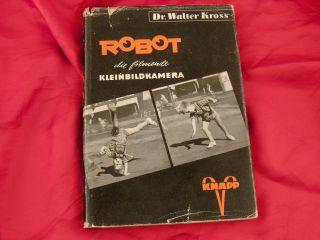 Robot Die Filmende Kleinbildkamera Dr.  Walter Kross Knapp Verlag 1950 160s. Bild