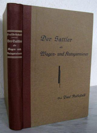 Der Sattler Als Wagen - Und Autogarnierer / P.  Reibestahl (ca.  1928) 375 S. ,  Ill. Bild