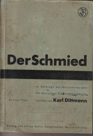 Der Schmied Karl Dittmann 1944 1.  Teil Die Werkstoffe Des Schmiedes Verarbeitung Bild