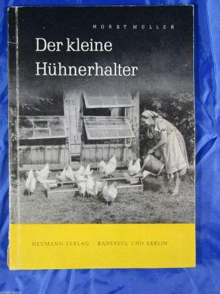 Buch Der Kleine Hühnerhalter Geflügel H.  Müller 1957 Huhn Zucht Futter Bauer Bild