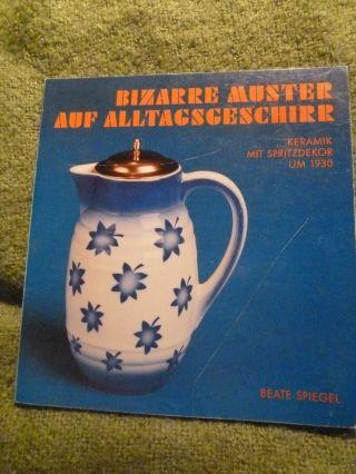 Bizarre Muster Auf Alltagsgeschirr - Keramik Mit Spritzdekor Um 1930 Bild