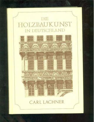 Die Holzbaukunst In Deutschland 1887 Reprint Zimmerman Zimmerer Bild