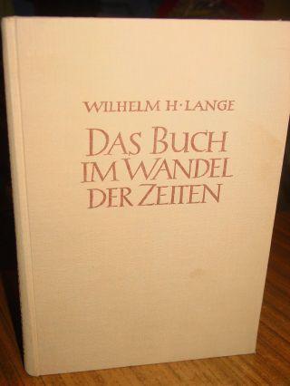 Das Buch Im Wandel Der Zeiten Von W.  H.  Lange Mit 158 Abbildungen Von 1951 Bild