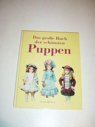 Sammlerbuch/puppenbuch Das Große Buch Der Schönsten Puppen Lydia Richter Top Zu. Bild