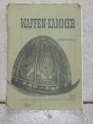 Altes Buch Heft Waffen - Kammer 8/73 Lothar Heubel Köln Heft über Alte Waffen Bild