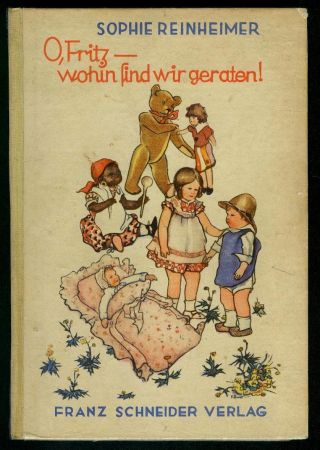 Sophie Reinheimer: O,  Fritz - Wohin Sind Wir Geraten - Käthe Kruse - 1932 Bild