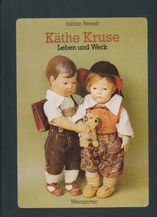 Käthe Kruse - Leben Und Werk S.  Reinelt 1988 Puppen Bild