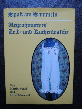 Urgroßmutters Leib - Und Küchenwäsche,  Von Martin Wendl Und Detlef Marschall Bild