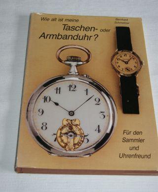 Schmeltzer Wie Alt Ist Meine Taschen Oder Armbanduhr? Sammler & Uhrenfreund 1992 Bild