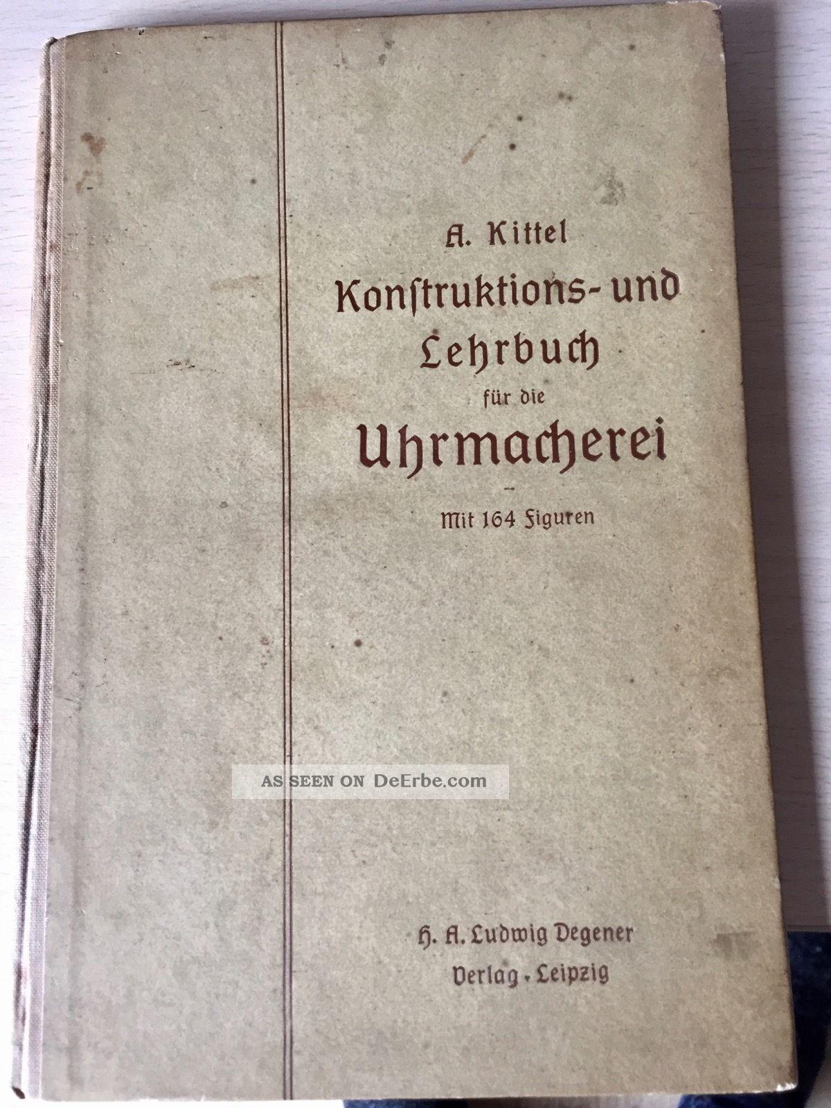 Konstruktions - Und Lehrbuch FÜr Die Uhrmacherei A.  Adolf Adolph Kittel 1907 Alte Berufe Bild