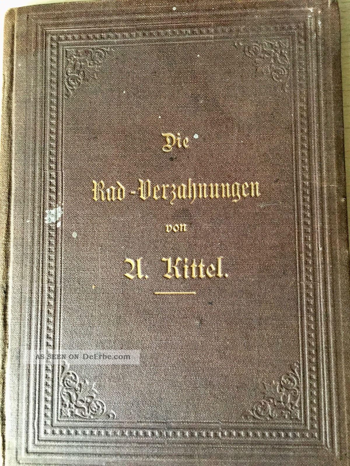 Die Rad Verzahnung Von A.  Adolf Adolph Kittel,  Von 1889 Uhrmacher Alte Berufe Bild