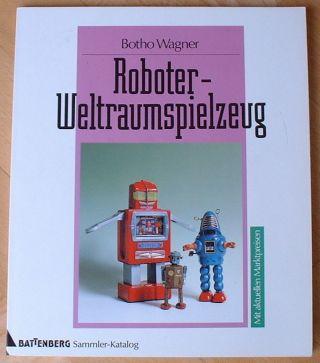 Roboter Astronauten Weltraumspielzeug Robot & Space Toys Sammlerbuch Deutsch Bild