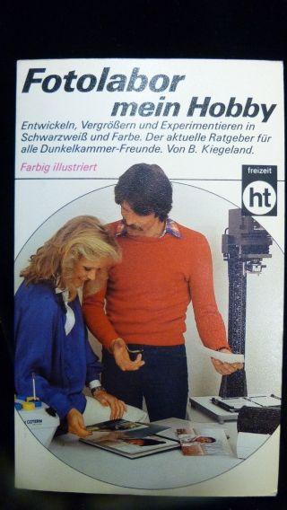 Fotolabor Mein Hobby - Von B.  Kiegeland - Deutsche Ausgabe 1982 Bild
